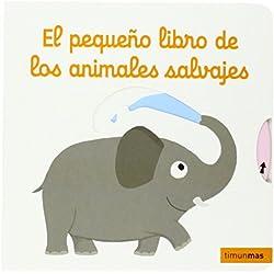 El Pequeño Libro De Los Animales Salvajes (Libros con solapas y lengüetas)