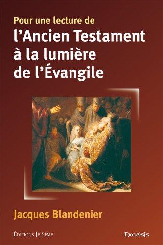 Pour une Lecture de l'Ancien Testament  la Lumire de l'vangile