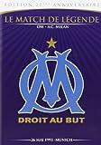 Le match de légende OM - A.C Milan /26 mai 1993 - Munich [Édition 20ème Anniversaire]
