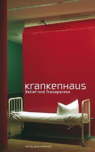 Krankenhaus: Relief und Transparenz (Schriftenreihe Burg Giebichenstein Hochschule für Kunst und Design)