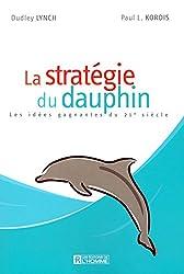 LA STRATEGIE DU DAUPHIN LES IDEES GAGNANTES DU 21E SIECLE