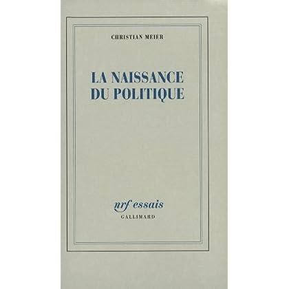 La Naissance du politique (NRF Essais)