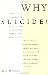 Why Suicide?: 200 of the most frequently asked questions about suicide, attempted suicide and assisted suicide: Answers to 200 of the Most Frequently ... Attempted Suicide and Assisted Suicide