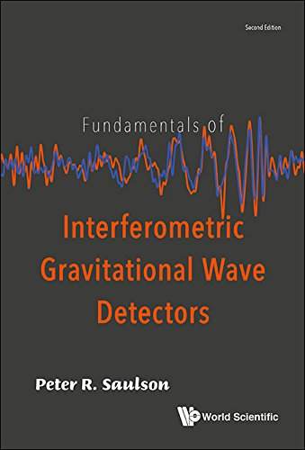 Fundamentals of Interferometric Gravitational Wave Detectors (English Edition) de [Peter R Saulson]