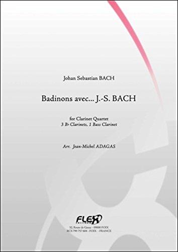 PARTITION CLASSIQUE - Badinons avec... J.-S. BACH - J. S. BACH - Quatuor de Clarinettes