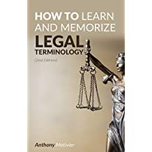 How To Learn And Memorize Legal Terminology ...: Using A Memory Palace (Magnetic Memory Series) (English Edition)
