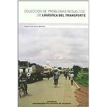 Colección de Problemas Resueltos de Logística Del Transporte (Académica)