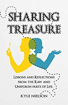 Sharing Treasure: Lessons and Reflections from the Raw and Unspoken Parts of Life (English Edition) de [Nielson, Kyle]