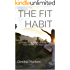 The Fit Habit: 18 Simple Daily Habits to Transform Your Health and Your Life