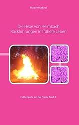 Die Hexe von Heimbach Rückführungen in frühere Leben (German Edition)
