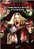 Filmare la morte. Il cinema horror e thriller di Lucio Fulci