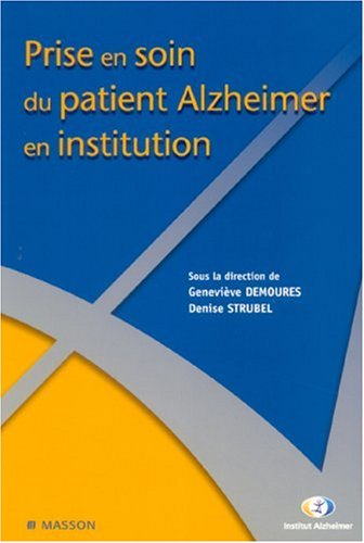 Prise en soin du patient alzheimer en institution