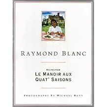 Raymond Blanc: Recipes From Le Manoir Aux Quat' Saisons by Raymond Blanc (11-Oct-1990) Paperback
