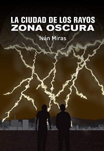 La ciudad de los rayos: Zona oscura