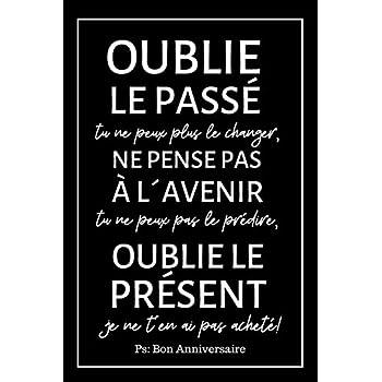 Oublie Le Passé Journal: Une Idée Cadeau D Anniversaire Original Pour Femme, Homme, Copain, Copine - Carnet À Pages Blanches Lignées