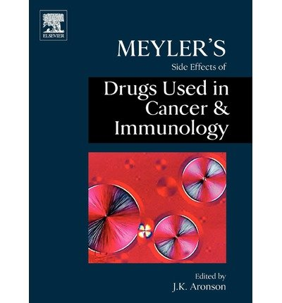 [(Meyler's Side Effects of Drugs in Cancer and Immunology)] [Author: Jeffrey K. Aronson] published on (June, 2010)