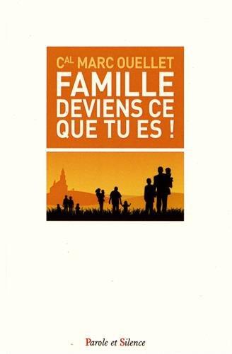 Famille, deviens ce que tu es