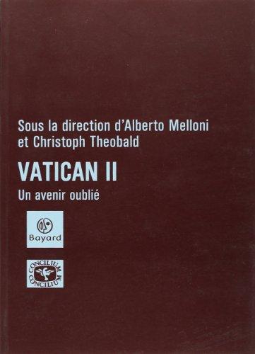 Concilium : Vatican II, un avenir oublié par Alberto Melloni