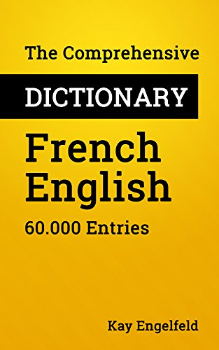 The Comprehensive Dictionary French-English: 60.000 Entries (English Edition)
