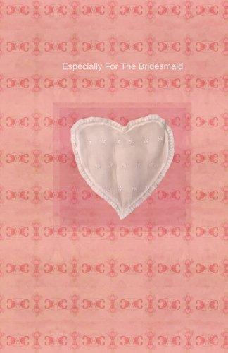 Especially For The Bridesmaid