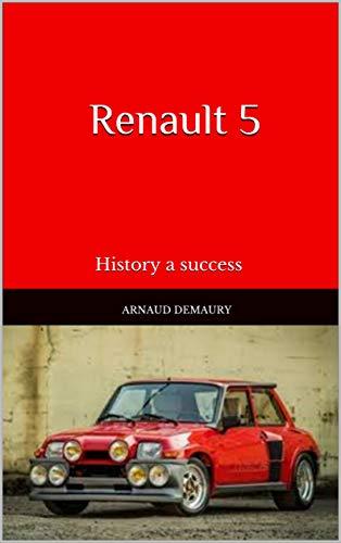 Renault 5: History a success (English Edition) de [Demaury, Arnaud]