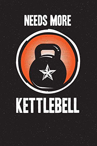 Needs More Kettlebell: Fitness Journal - great gift to track WODs and workouts. Black notebook cover with 120 pages. (Food Journal Tagebuch)