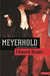 [Meyerhold: A Revolution in Theatre] (By: Edward Braun) [published: April, 1998]