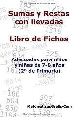 Libro de Fichas - Sumas y Restas con llevadas: Para niños y niñas de 7-8 años (2º Primaria) Tapa blanda