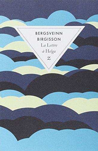 La lettre à Helga : roman / Bergsveinn Birgisson | Bergsveinn Birgisson (1971-....). Auteur