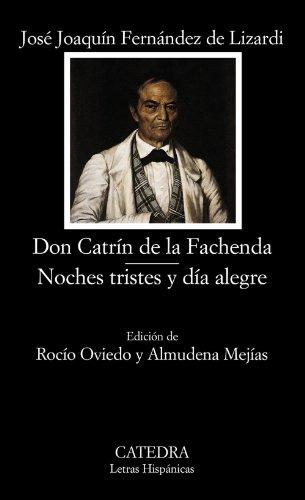 Don Catrín de la Fachenda; Noches tristes y día alegre (Letras Hispánicas) (Noche Y Dia Letra)