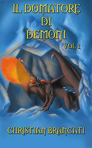 Il Domatore di Demoni Vol 1: Dark Fantasy Italiano
