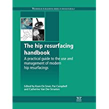 The Hip Resurfacing Handbook: A Practical Guide to the Use and Management of Modern Hip Resurfacings