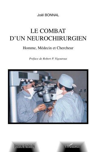 Le combat d'un neurochirurgien. : Homme, médecin et chercheur
