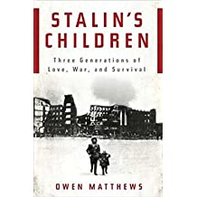 [(Stalin's Children: Three Generations of Love, War, and Survival)] [Author: Owen Matthews] published on (September, 2008)
