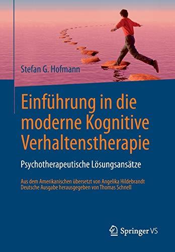 Einführung in die moderne Kognitive Verhaltenstherapie: Psychotherapeutische Lösungsansätze