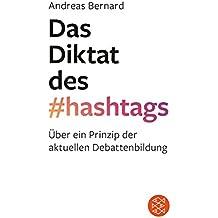 Das Diktat des Hashtags: Über ein Prinzip der aktuellen Debattenbildung