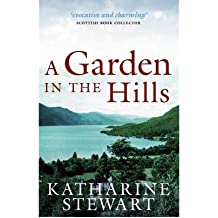 [(A Garden in the Hills)] [Author: Katharine Stewart] published on (June, 2012)