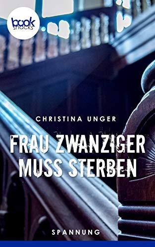 Buchseite und Rezensionen zu 'Frau Zwanziger muss sterben (Die booksnacks Kurzgeschichten-Reihe 205)' von Christina Unger