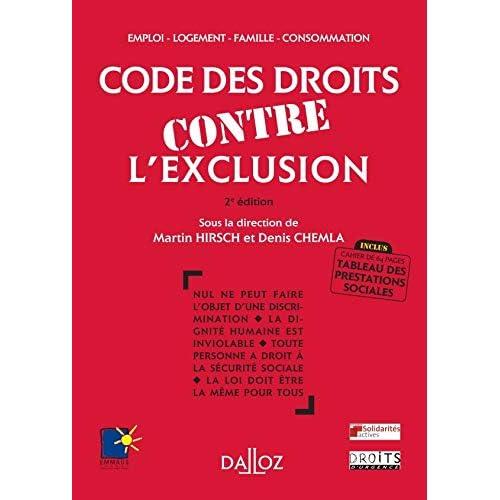 Code des droits contre l'exclusion. Emploi, logement, famille, consommation-2e éd