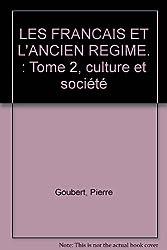 Les Français et l'Ancien Régime, tome 2. Culture et société, 2e édition