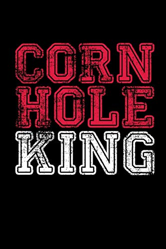 Corn Hole King: This is a blank, lined journal that makes a perfect Corn Hole gag gift for men or women. It's 6x9 with 120 pages, a convenient size to write things in. (Games Real Card Deal)