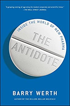 The Antidote: Inside the World of New Pharma (English Edition) von [Werth, Barry]