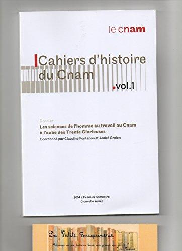 Cahiers d'histoire du Cnam Vol. 1: Les sciences de l'homme au travail au Cnam à l'aube des Trente Glorieuses