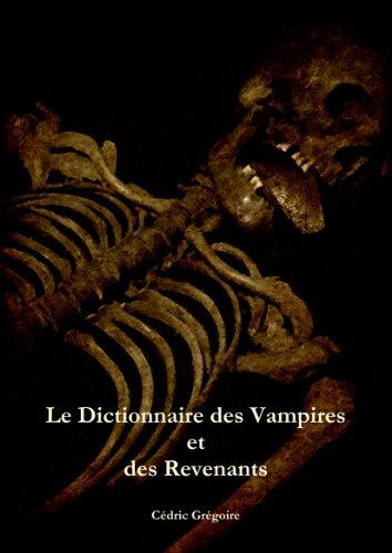 Le Dictionnaire des Vampires et des Revenants par Cédric Grégoire