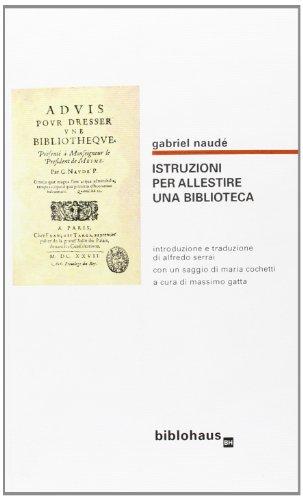 Istruzioni per allestire una biblioteca por Gabriel Naudé