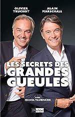 Les secrets des Grandes Gueules de Alain Marschall