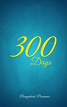 300 Days : A Novel by [Prasanna, Bragadeesh]