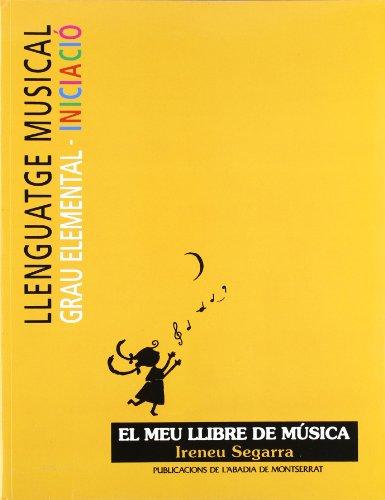 Llenguatge musical. Grau elemental. Iniciació. El meu llibre de música (Llibres de Música)