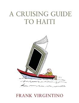 The Cruising Guide to Haiti by [Virgintino, Frank]