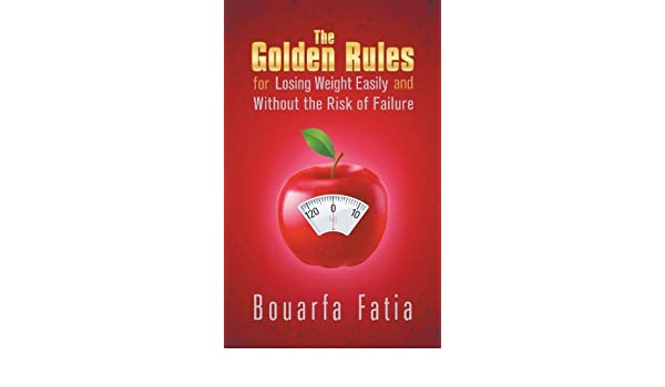 the golden rules for losing weight easily and without the risk of failure english edition
